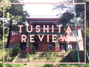 review of tushita meditation center in mcloed ganj, dharamsala, india_food, accomodation, gompa for intro to buddhism course